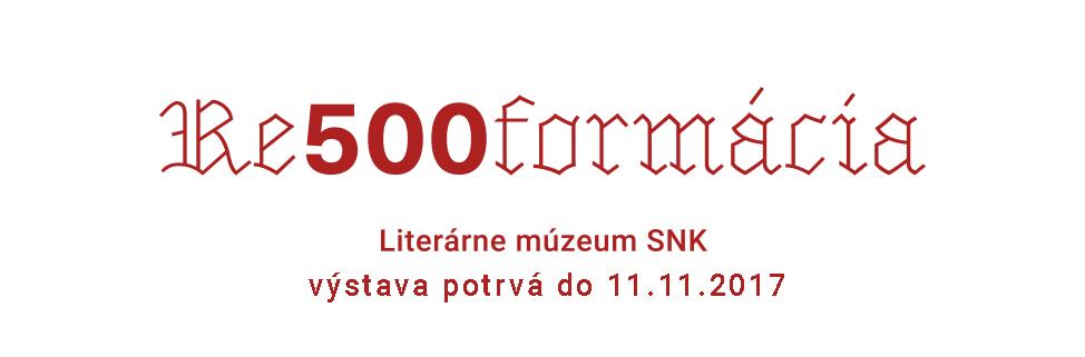 Slovenská národná knižnica - Re500formácia - výstava v LM SNK