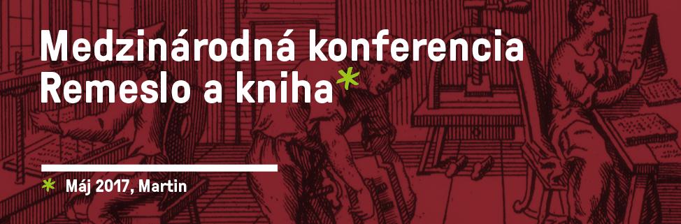 Slovenská národná knižnica - Medzinárodná konferencia - Remeslo a kniha