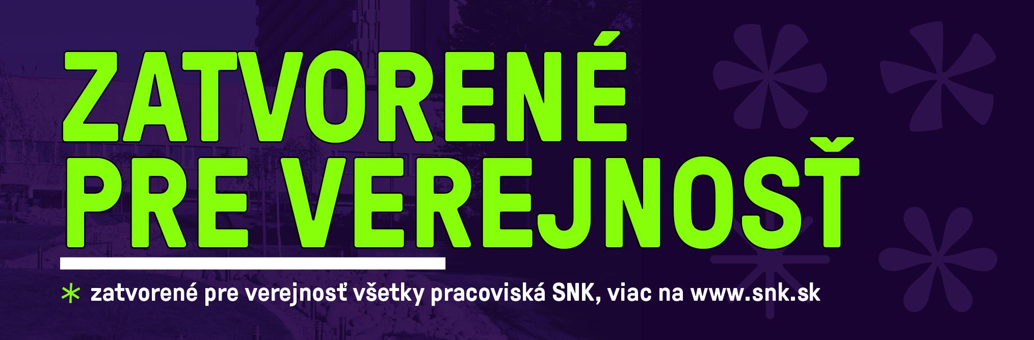SNK pre verejnosť zatvorená